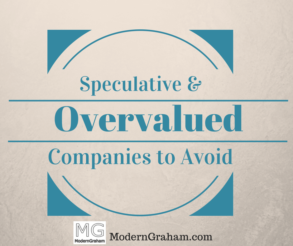 5 Speculative and Overvalued Companies to Avoid – August 2015