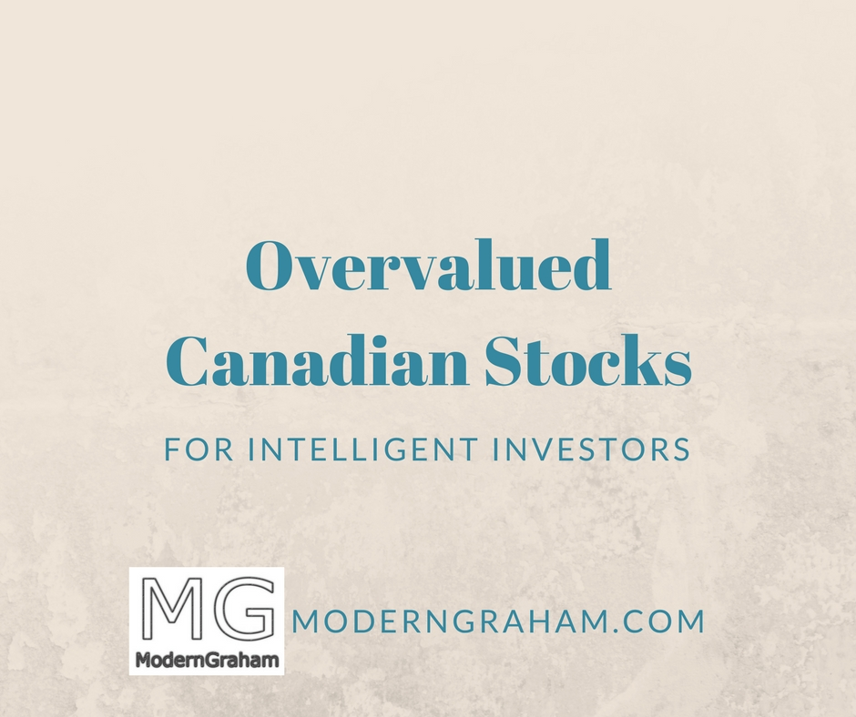 5 Overvalued Canadian Stocks for Intelligent Investors – March 2017